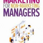 Marketing for non-marketing managers