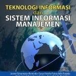 Teknologi dan sistem informasi manajemen