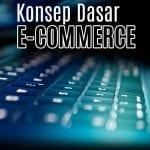 konsep dasar e-commerce